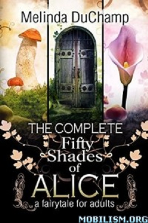 Complete Fifty Shades of Alice By Melinda Duchamp - E book Download