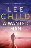 A Wanted Man-Jack Reacher-By Lee Child